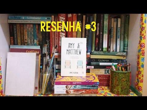 Resenha || Amy & Matthew #3