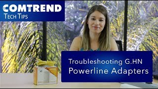 Comtrend Tech Tips: Troubleshooting G.hn Powerline Adapters