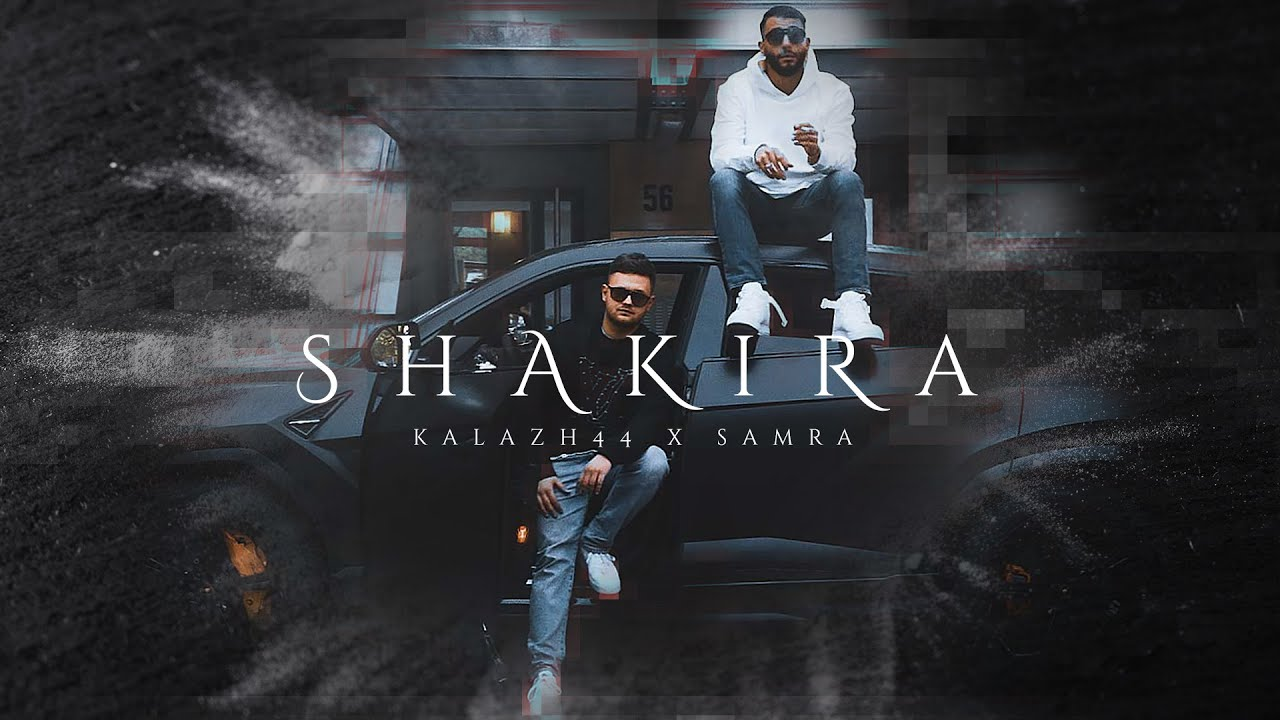 Kalazh44 & Samra – Shakira