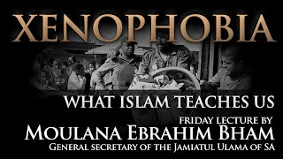 preview picture of video 'Moulana Ebrahim Bham on Xenophobia'