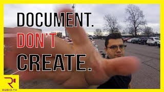 Document. Don't Create