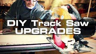 DIY Track Saw Upgrades