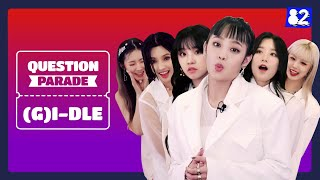 We asked (G)I-DLE to do the most insane interviewㅣOh my godㅣQuestion Parade