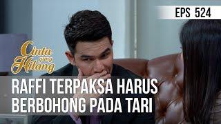 CINTA YANG HILANG - Raffi Terpaksa Harus Berbohong Pada Tari [14 Mei 2019]