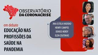 #AO VIVO | A educação nas profissões da saúde na pandemia | Observatório da Coronacrise