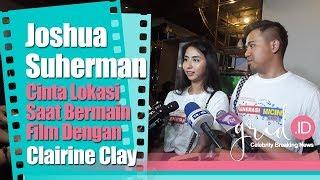 Joshua Suherman Cinta Lokasi dengan Clairine Clay