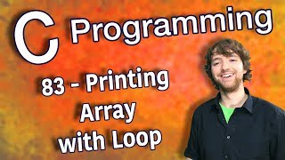 C Programming Tutorial 83 - Printing Array with Loop