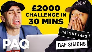 Spending £2000 in 30 mins - Online Outfit Challenge   PAQ Ep #22   A Show About Streetwear   Kholo.pk