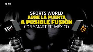 Sports World abre la puerta a posible fusión con Smart Fit México