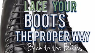The Proper Way To Lace Your Boots/shoes.