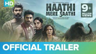 Haathi Mere Saathi Trailer