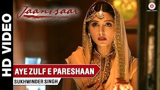 Aye Zulf E Pareshaan - Song Video - Jaanisaar