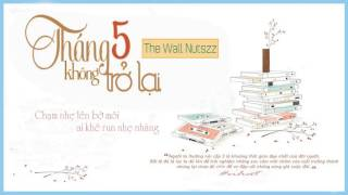 Tháng 5 Không Trở Lại - The Wall Nutszz // Lyrics