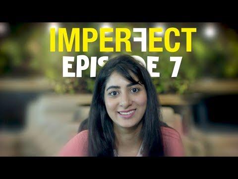 Imperfect - Original Series - Episode 7 - Girl In Progress - The Zoom Studios