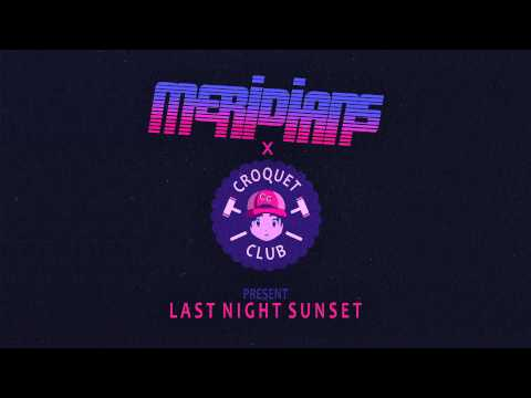 Last Night Sunset (Song) by Croquet Club and Meridians