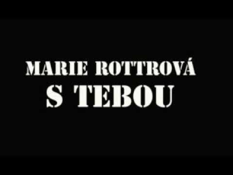 Marie Rottrová - S tebou