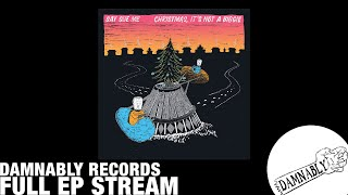 "Say Sue Me   ""Christmas, It's Not A Biggie"" EP (DamnablyElectric Muse 2018)"