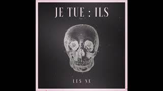 Les NE - Je tue : Ils (Audio Officiel)