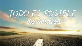 Todo Posible LETRAS  (de Andrea)