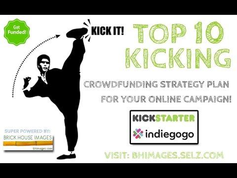 TOP 10 KICKING Crowdfunding Strategies - IndieGogo + Kickstarter Campaigns
