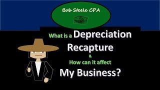 Depreciation Recapture - What is it & how can it affect my business?