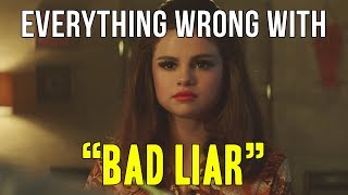 "Everything Wrong With Selena Gomez - ""Bad Liar"""