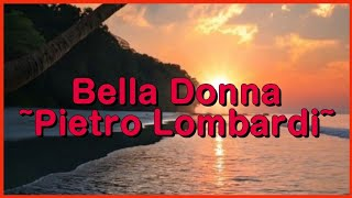 Bella Donna☀️~ Pietro Lombardi || Lyrics