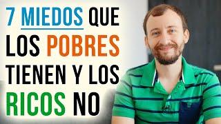 Video: 7 Miedos Que Los POBRES Tienen Y Los Ricos NO