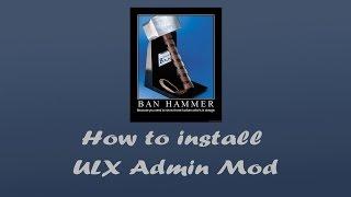 How To Install ULX Admin Mod