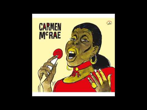 Carmen McRae - Love Is Here to Stay