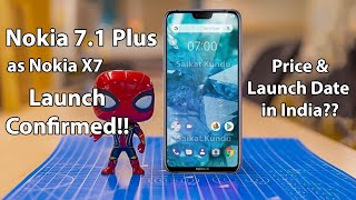 Nokia X7 Launch Date Confirmed!! Nokia 7.1 Plus Price & Launch Date in India??