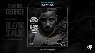 Boston George   Motivation [Blow Talk]