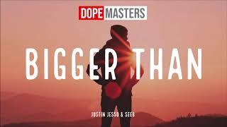 Justin Jesso & Seeb   Bigger Than (Audio)