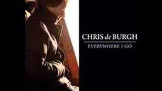 Chris de Burgh   Everywhere I Go 2010