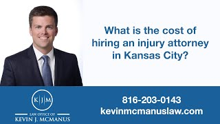 How much does a Kansas City personal injury attorney cost?