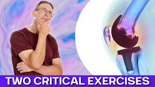 After Knee Replacement: Two CRITICAL exercises!