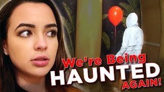 We're Being Haunted...AGAIN!