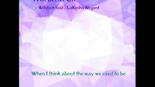 I Am Better Off   Wildson Feat  LaKesha Nugent