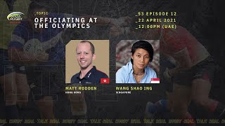 Asia Rugby Live S3 Episode  12 Officiating at the Olympics