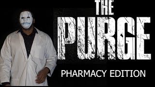 Pharmacy Purge: What if for 24 hours you could do anything in the pharmacy and not get in trouble?