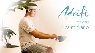 Adrift [super calm piano music - study, focus, spa, wellbeing, sleep music]