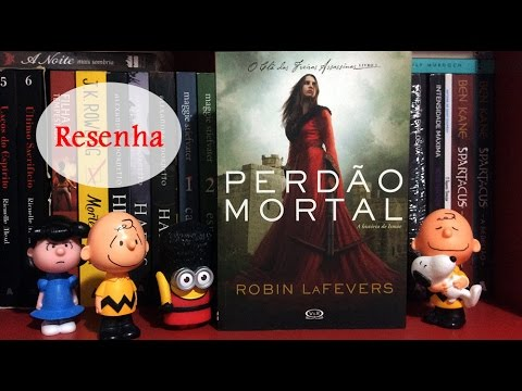 #EspecialMulheres: Perd�o Mortal - Robin LaFevers