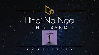 This Band | Hindi Na Nga (Lyric Video)