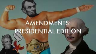 Amendments: Presidential Edition
