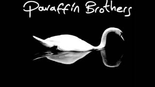 Paraffin Brothers - All I Need Is You