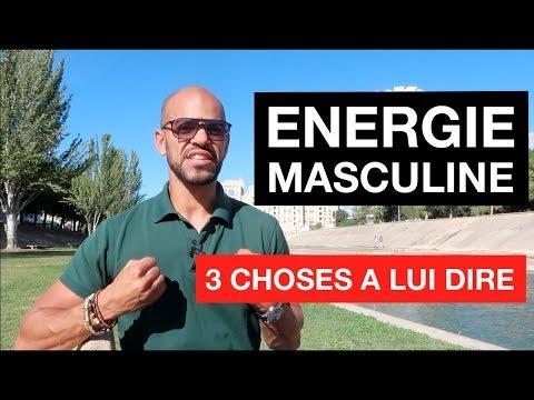 """Les 3 Choses à DIRE pour le Faire SENTIR """"HOMME"""" [Energie Masculine]"""