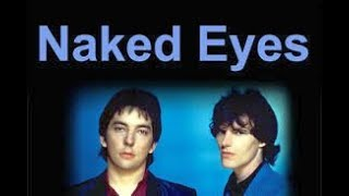 (-!-) Naked Eyes / What In the Name of Love