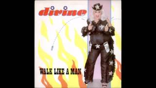Divine-Walk Like A Man