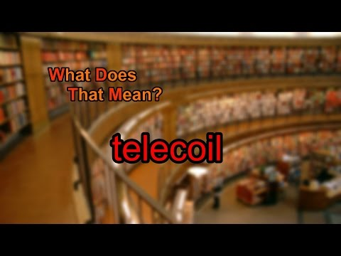What does telecoil mean?