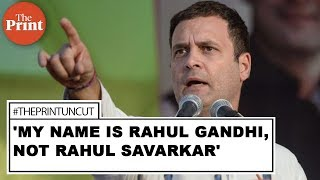 'My name is Rahul Gandhi, not Rahul Savarkar', says former Congress president in aggressive speech